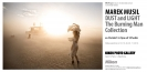 "Marek Musil – ""Dust and light, The Burning Man Collection"""